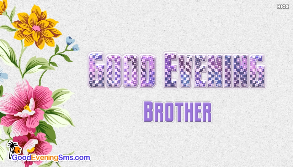 Good Evening Wishes For Brother - Good Evening SMS for Brother