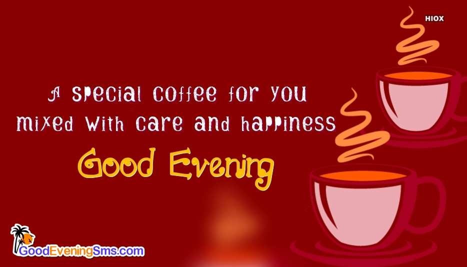 Good Evening With Tea For Special Friend