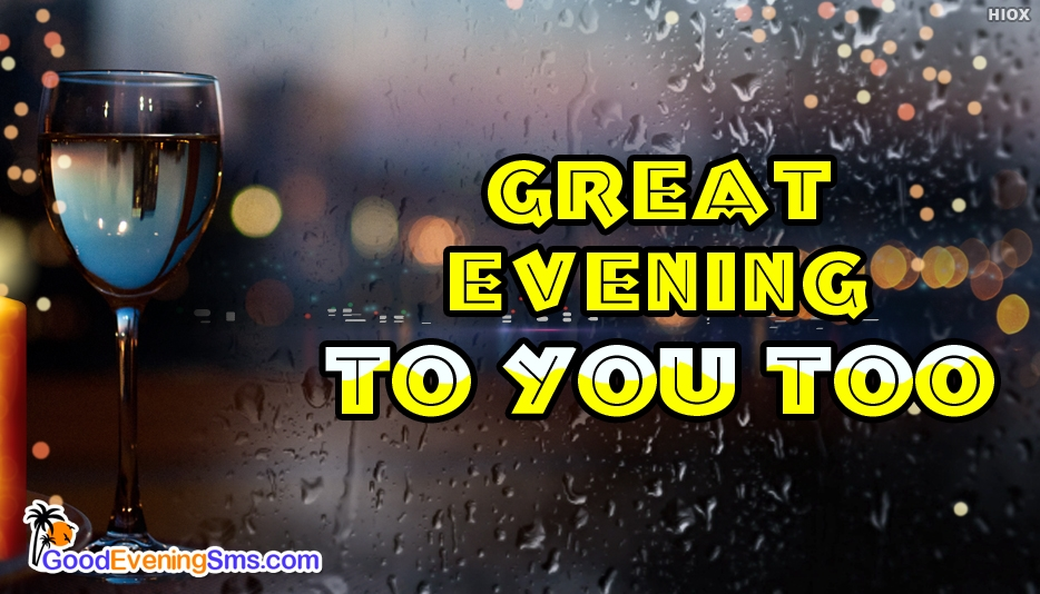 Great Evening To You Too - Good Evening SMS for Boyfriend