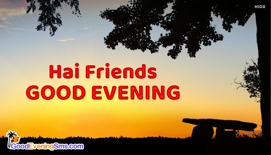 Hai Friends Good Evening - Good Evening SMS for Friends
