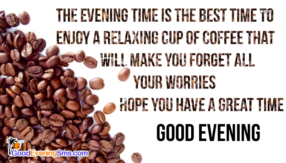 Have A Great Time. Good Evening
