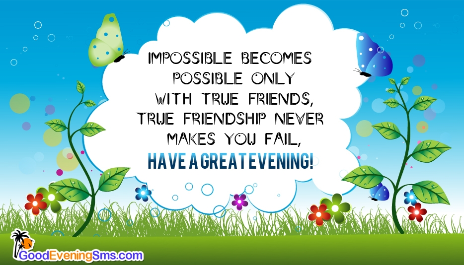 Have a Great Evening Friends @ Goodeveningsms.com