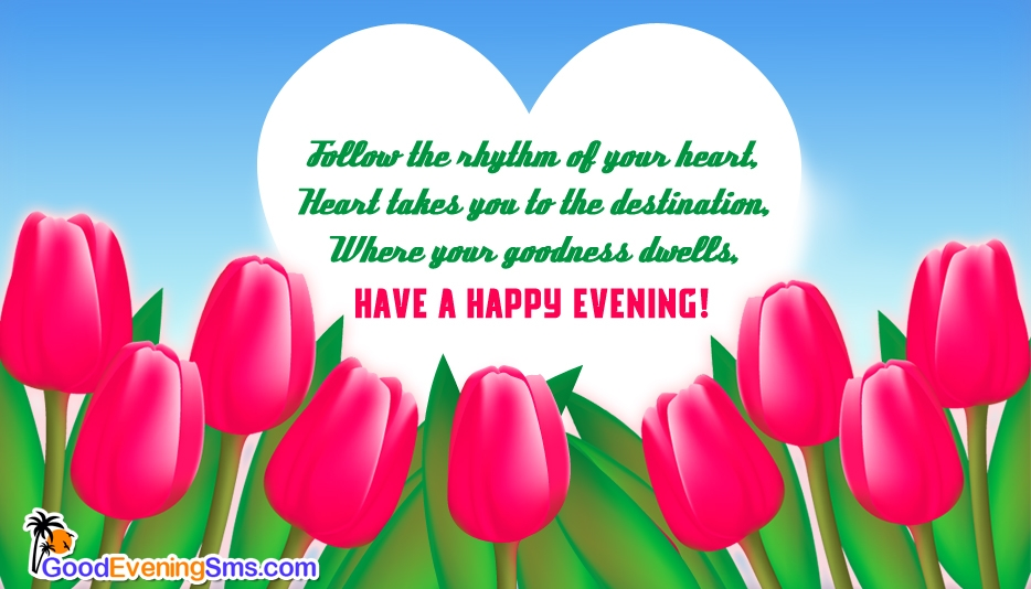 Have a Happy Evening @ Goodeveningsms.com