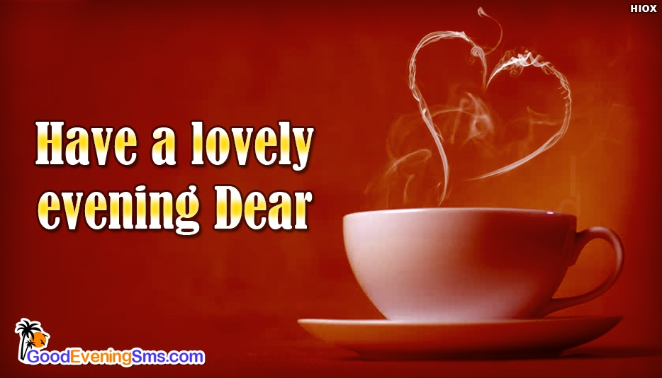 Have A Lovely Evening Dear - Good Evening SMS for Dear