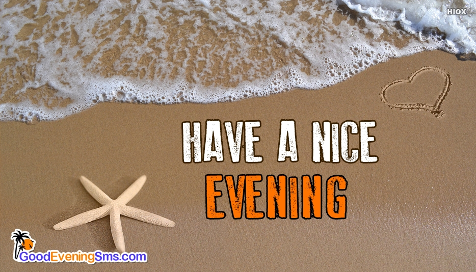 Have a Nice Evening Wishes - Good Evening SMS for Wallpaper