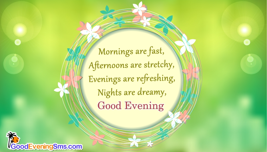 Have a Refreshing Evening @ Goodeveningsms.com