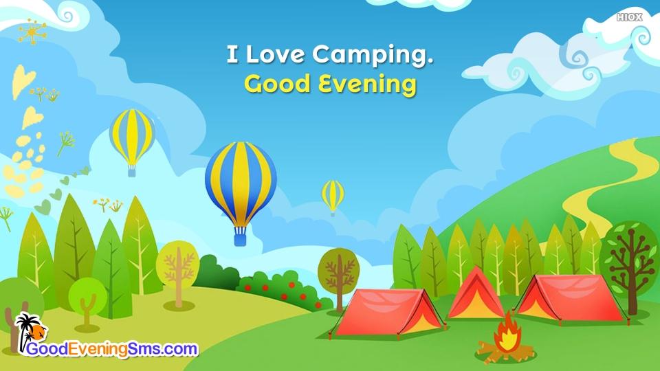 I Love Camping. Good Evening