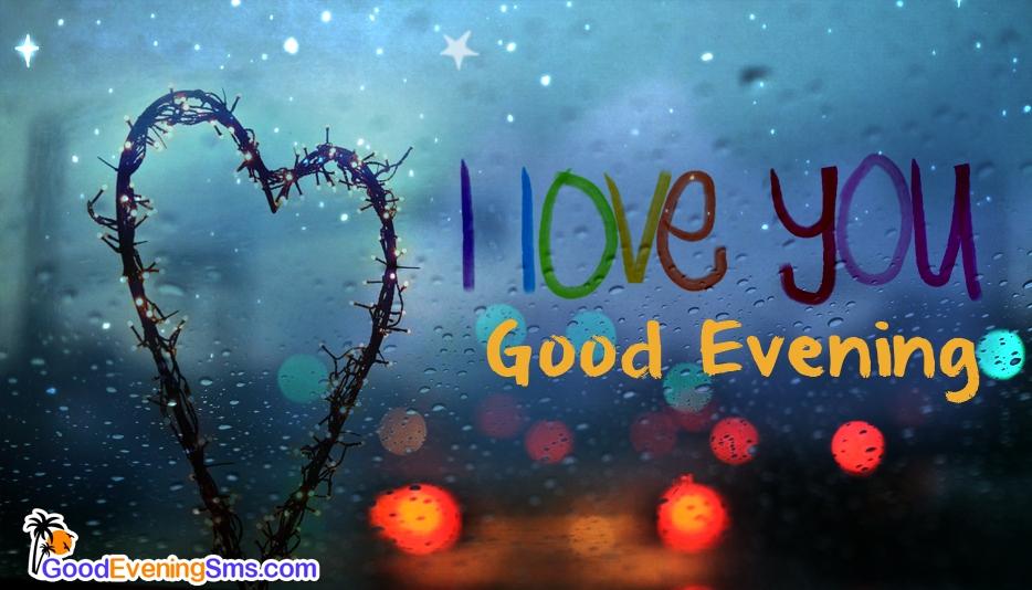 I Love You.. Good Evening.. @ Goodeveningsms.com