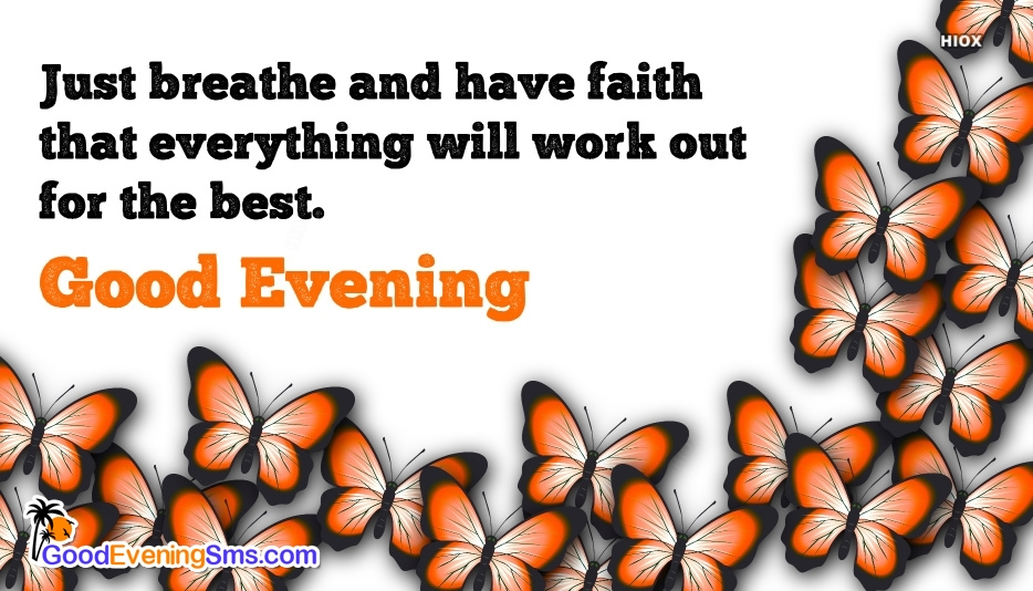 Just Breathe and Have Faith. Good Evening