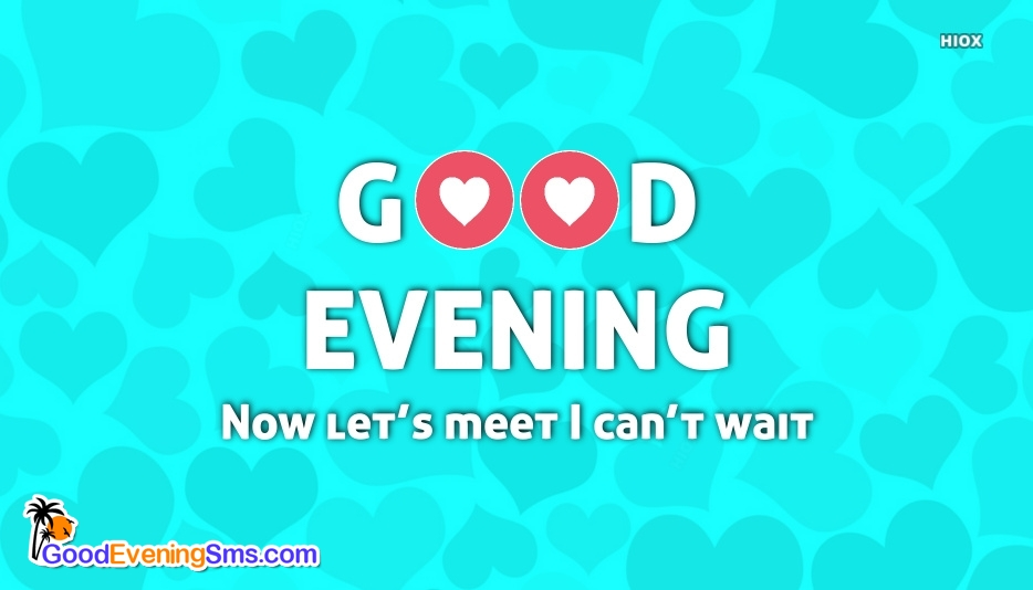 Good Evening SMS for Cant Wait