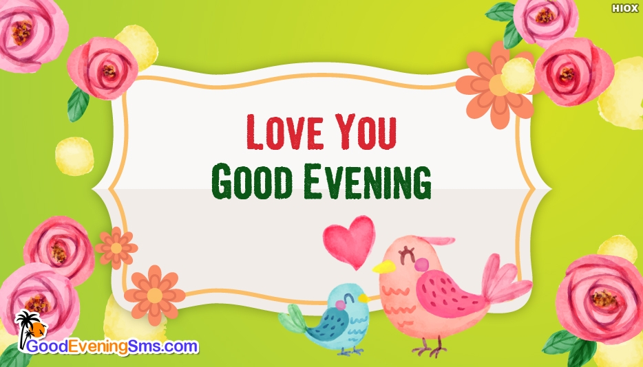 Love You Good Evening - Good Evening SMS for Lover
