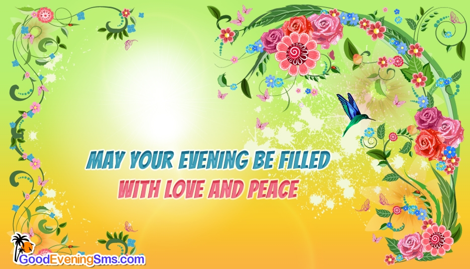 May Your Evening Be Filled With Love And Peace - Good Evening SMS for Friends