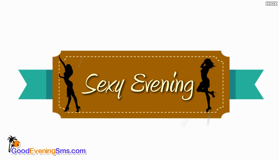 Good Evening Sexy SMS