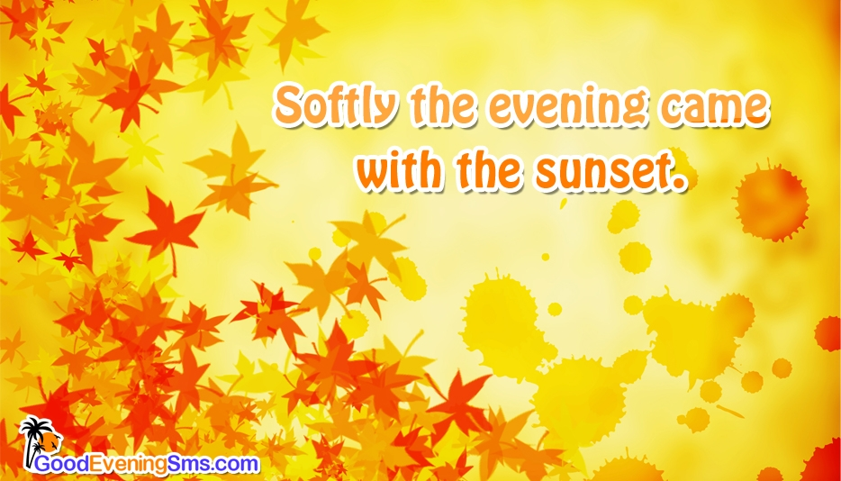 Softly the Evening Came with the Sunset @ GoodEveningSMS.com