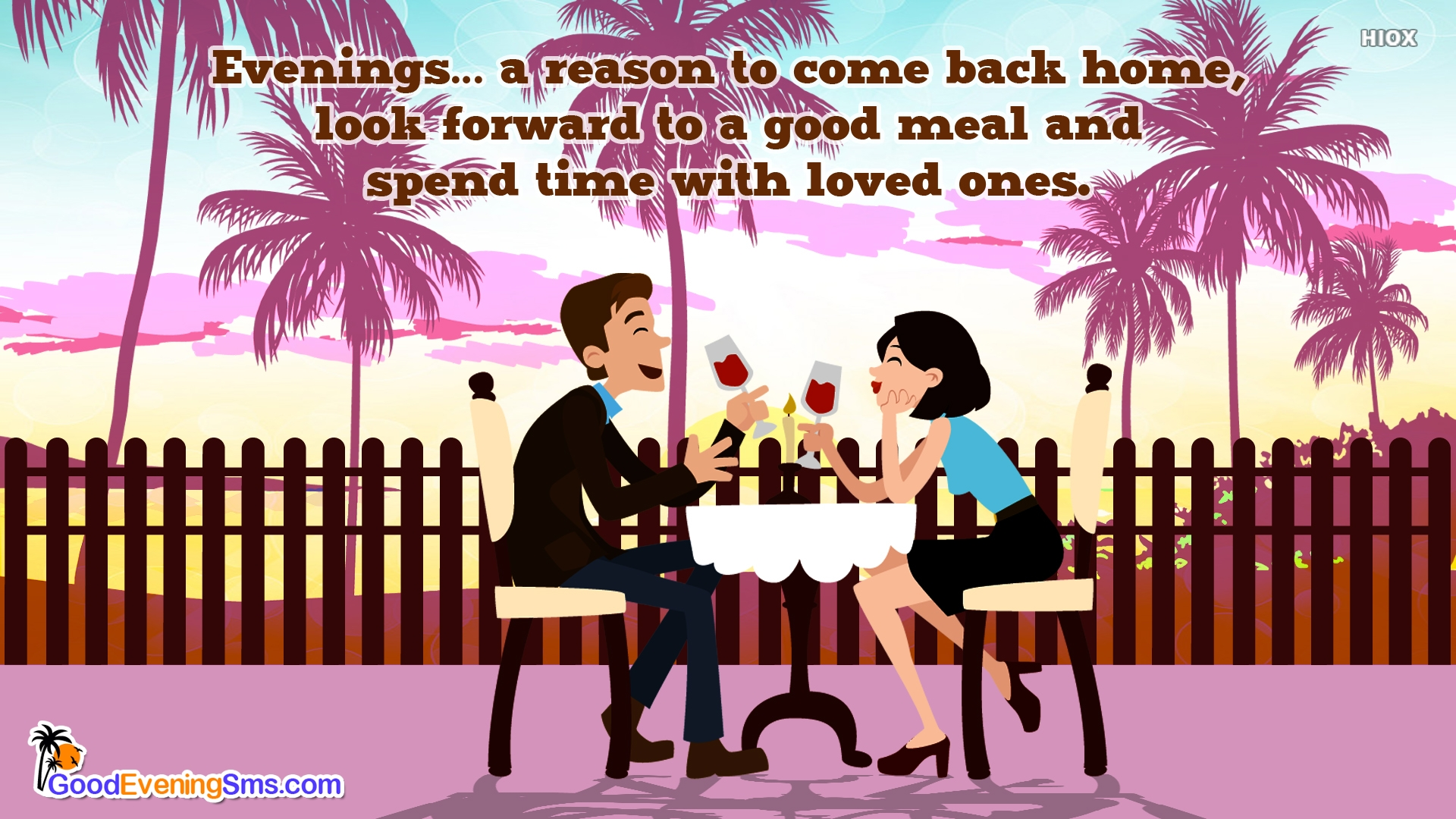 Evenings… A Reason To Come Back Home, Look Forward To A Good Meal and Spend Time With Loved Ones.