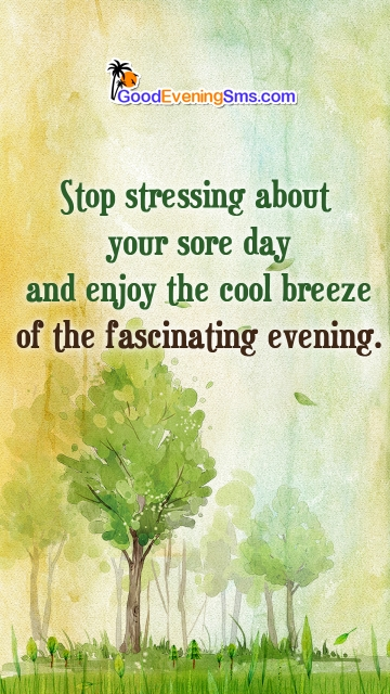 Stop Stressing About Your Sore Day and Enjoy The Cool Breeze Of The Fascinating Evening.