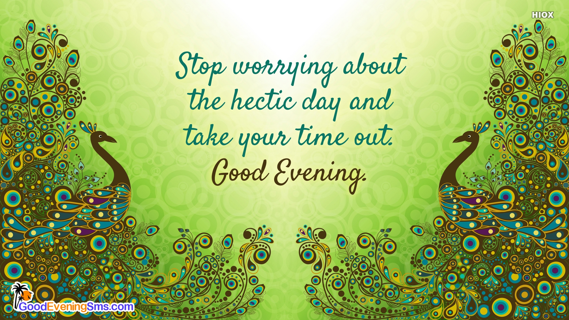 Stop Worrying About The Hectic Day and Take Your Time Out. Good Evening.