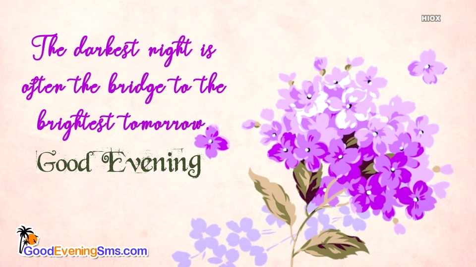 The Darkest Night Is Often The Bridge To The Brightest Tomorrow.