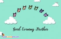 Good Evening Brother Picture