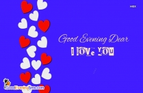 Good Evening Dear I Love You