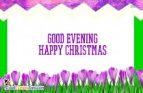 Good Evening, Happy Christmas
