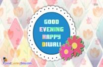Good Evening, Happy Diwali