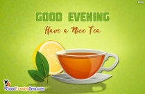 Good Evening. Have A Nice Tea
