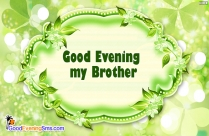 Good Evening My Brother