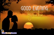 Good Evening My Dear Love Image