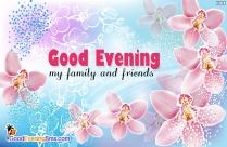 Good Evening My Family And Friends
