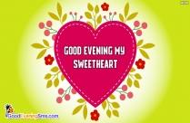 Good Evening My Sweetheart