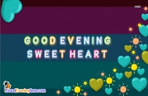 Good Evening Sweet Heart