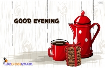 Good Evening With Tea