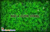Have A Joyful Evening