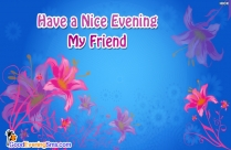Have A Nice Evening My Friend Image
