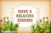 Have A Relaxing Evening Message