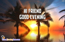 Hi Friend, Good Evening