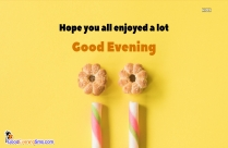 Keep Smiling Good Evening