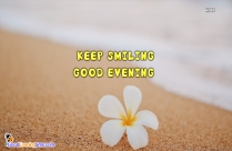 Keep Smiling Good Evening