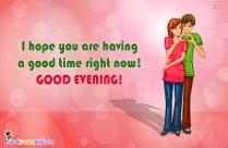 Good Evening My Dear!