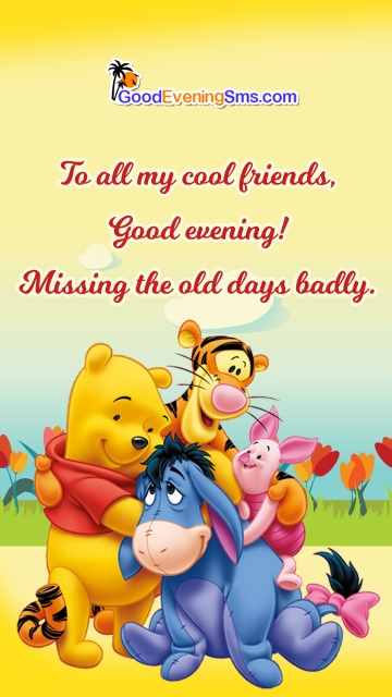 To All My Cool Friends, Good Evening! Missing The Old Days Badly.