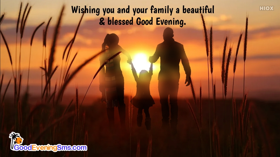 Good Evening SMS for You And Your Family