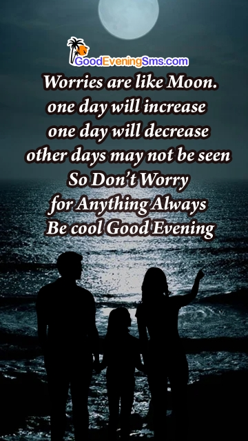 Don't Worry, Always Be Cool Good Evening Quotes
